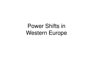 Power Shifts in  Western Europe