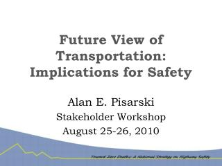 Future View of Transportation:  Implications for Safety