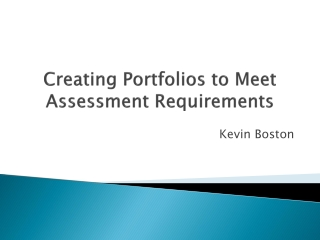 Creating Portfolios to Meet Assessment Requirements