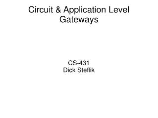 Circuit & Application Level Gateways