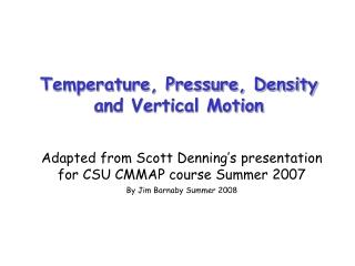Temperature, Pressure, Density  and Vertical Motion