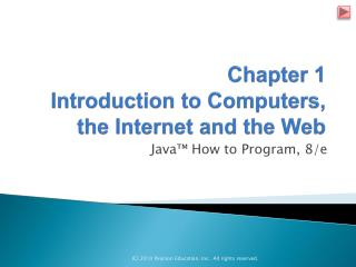 Chapter 1 Introduction to Computers, the Internet and the Web