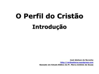 O Perfil do Crist o Introdu  o