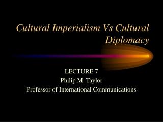 Cultural Imperialism Vs Cultural Diplomacy