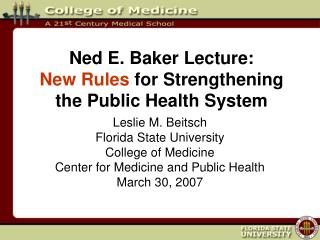 Ned E. Baker Lecture: New Rules for Strengthening the Public Health System