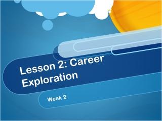 Lesson 2: Career Exploration