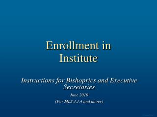 Enrollment in  Institute