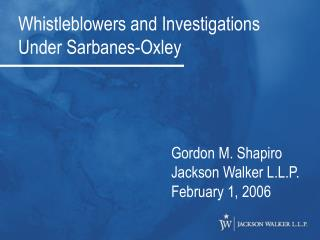 Whistleblowers and Investigations Under Sarbanes-Oxley