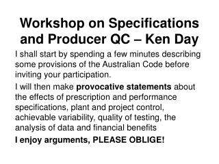 Workshop on Specifications and Producer QC – Ken Day