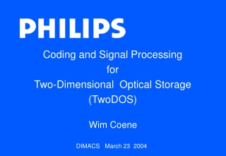 Coding and Signal Processing for Two-Dimensional Optical Storage (TwoDOS)
