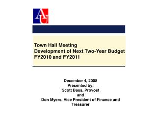 Town Hall Meeting Development of Next Two-Year Budget FY2010 and FY2011