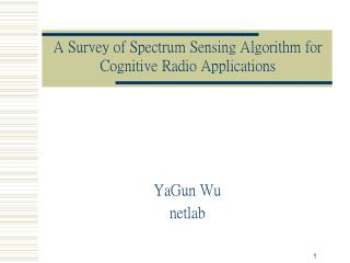 A Survey of Spectrum Sensing Algorithm for Cognitive Radio Applications