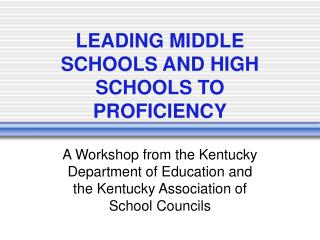LEADING MIDDLE SCHOOLS AND HIGH SCHOOLS TO PROFICIENCY