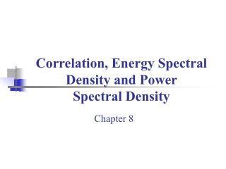 Correlation, Energy Spectral Density and Power  Spectral Density