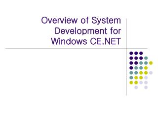 Overview of System Development for  Windows CE.NET