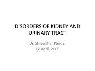 Disorders  OF KIDNEY AND URINARY TRACT