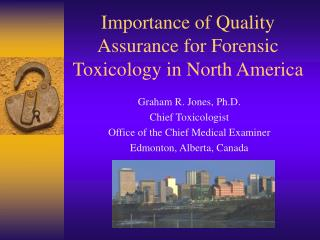 Importance of Quality Assurance for Forensic Toxicology in North America