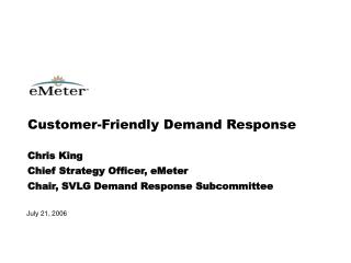 Customer-Friendly Demand Response