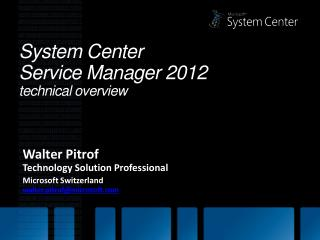 System Center  Service Manager 2012  t echnical overview
