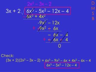 3x + 2    6x 3  - 5x 2  – 12x – 4