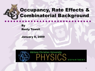Occupancy, Rate Effects & Combinatorial Background
