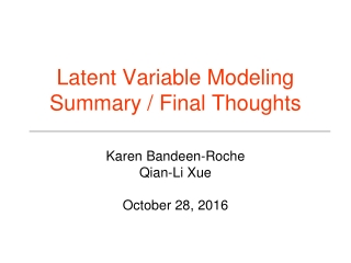 Latent Variable Modeling Summary / Final Thoughts