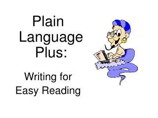 Plain Language Plus:  Writing for Easy Reading