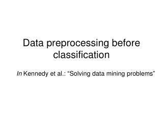 Data preprocessing before classification