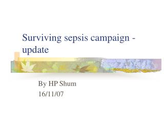 Surviving sepsis campaign - update