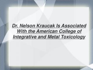 Dr. Nelson Kraucak Board Certified Family Practitioner