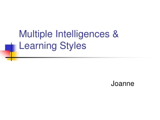Multiple Intelligences & Learning Styles