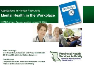Applications in Human Resources Mental Health in the Workplace HEABC Annual General Meeting – June 24, 2008