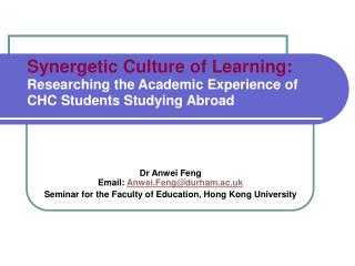 Synergetic Culture of Learning: Researching the Academic Experience of CHC Students Studying Abroad