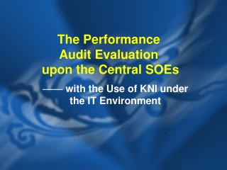 The Performance  Audit Evaluation  upon the Central SOEs