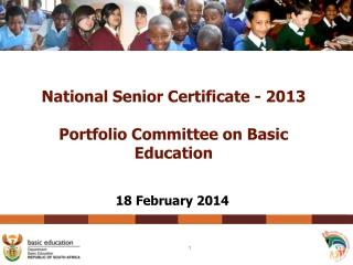 National Senior Certificate - 2013 Portfolio Committee on Basic Education