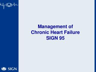 Management of  Chronic Heart Failure  SIGN 95