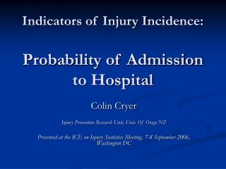 Indicators of Injury Incidence: Probability of Admission to Hospital