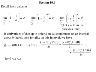 Section 10.6 Recall from calculus:   lim=  lim=  lim=