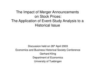 The Impact of Merger Announcements on Stock P rices: The Application of Event-Study Analysis to a Historical Issue