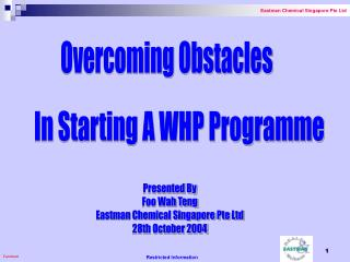 Presented By Foo Wah Teng Eastman Chemical Singapore Pte Ltd 28th October 2004