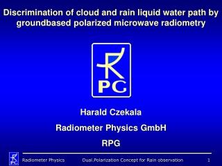 Discrimination of cloud and rain liquid water path by groundbased polarized microwave radiometry