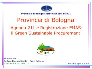 Provincia di Bologna Agenda 21L e Registrazione EMAS:  il Green Sustainable Procurement
