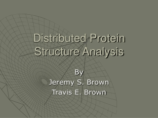 Distributed Protein Structure Analysis