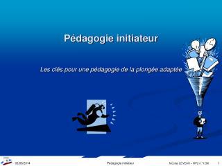 Pédagogie initiateur