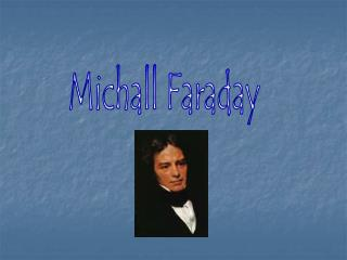Michall Faraday