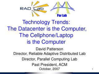 Technology Trends:  The Datacenter is the Computer, The Cellphone/Laptop  is the Computer