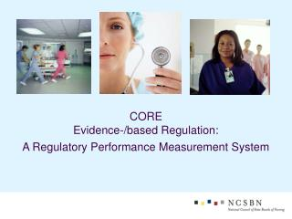 CORE Evidence-/based Regulation:  A Regulatory Performance Measurement System