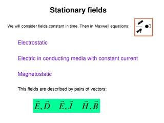 Stationary fields