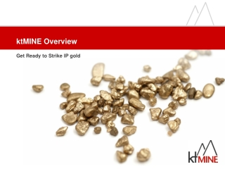 ktMINE Overview Get Ready to Strike IP gold