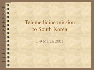Telemedicine mission to South Korea